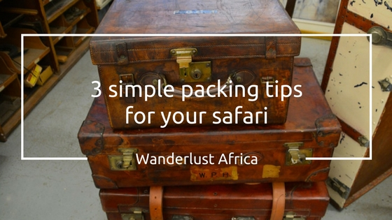 Packing tips for your safari