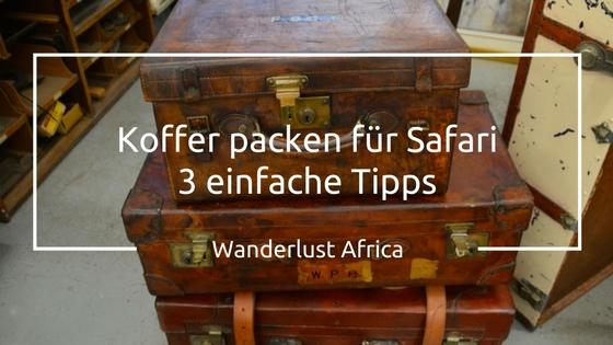 Koffer packen Tipps für Safari