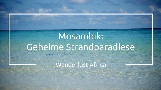 Die geheimen Strandparadiese von Mosambik
