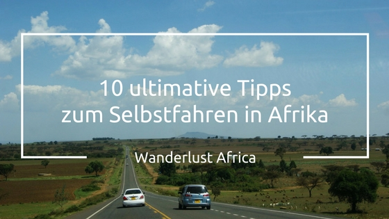 Selbstfahrer Tipps für Ihre Afrika Reise