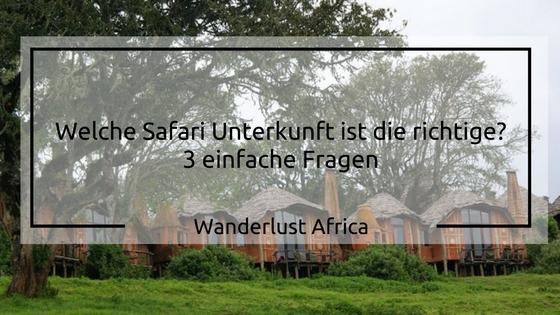 welche safari unterkunft ist die richtige 3 fragen wanderlust africawanderlust africa. Black Bedroom Furniture Sets. Home Design Ideas