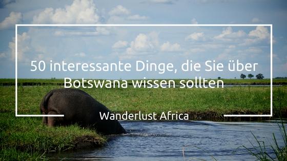 50 Fakten über Botswana