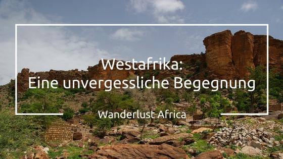 Westafrika - eine unvergessliche Begegnung