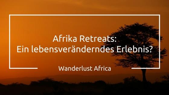 Afrika Retreats mit Wanderlust Africa und Ich&Wir Entwicklung